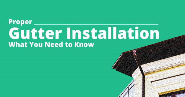 What You Need to Know About Proper Gutter Installation