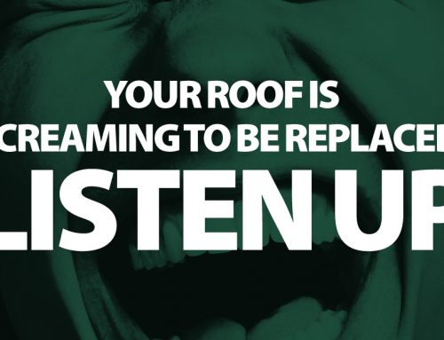 Your Roof is Screaming to Be Replaced. Listen Up!