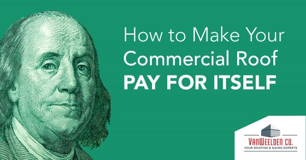 How to Make Your Commercial Roof Pay for Itself