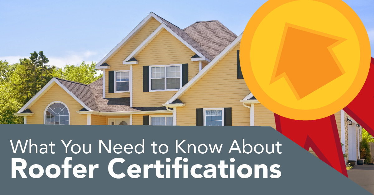 What You Need To Know About Roofer Certifications