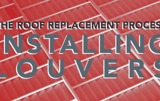 The Roof Replacement Process - Installing Louvers