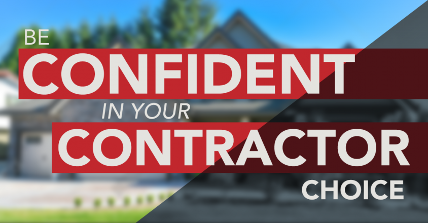 Be confident in your contractor choice