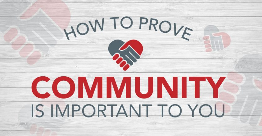 How To Prove Community Is Important To You