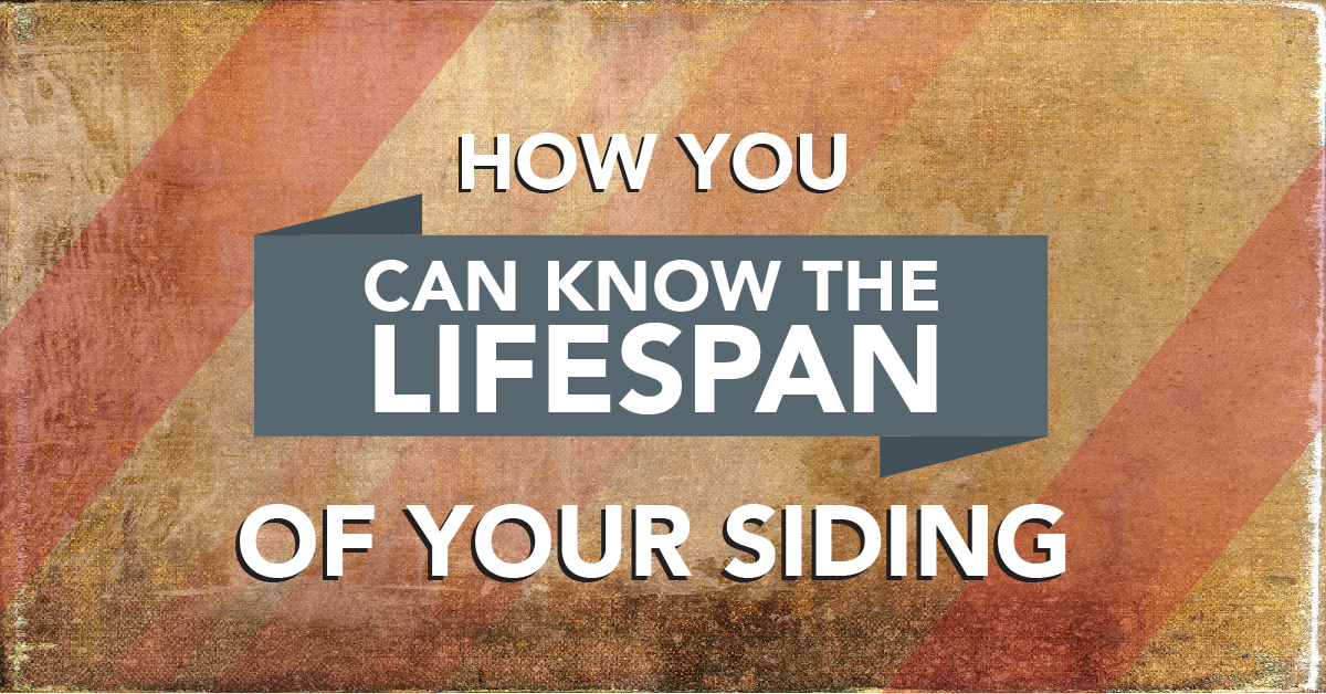 How You Can Know The Lifespan Of Your Siding