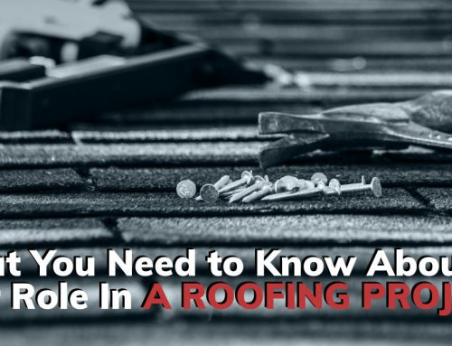 What You Need to Know About Your Role in a Roofing Project