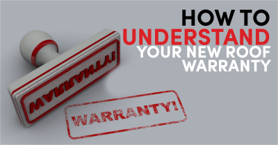 How To Understand Your New Roof Warranty