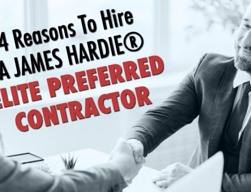 4 Reasons To Hire A James Hardie Elite Preferred Contractor