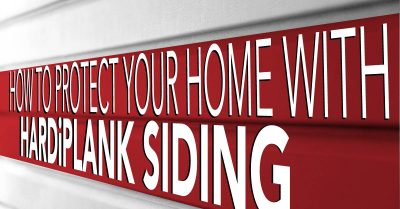 How To Protect Your Home With HardiPlank Siding