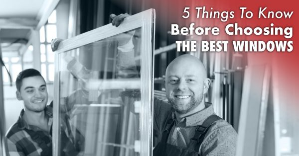 5 Things To Know Before Choosing The Best Windows