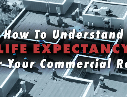 How To Understand Life Expectancy For Your Commercial Roof